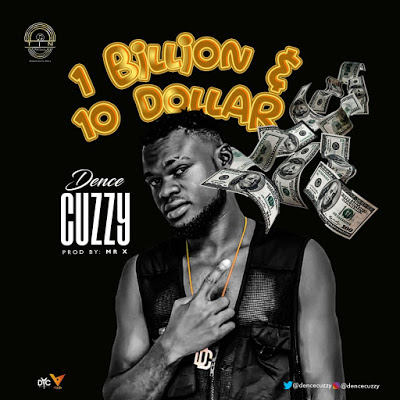 Music Dence Cuzzy - 1 Billion & 10 Dollar || (Download / Stream)
