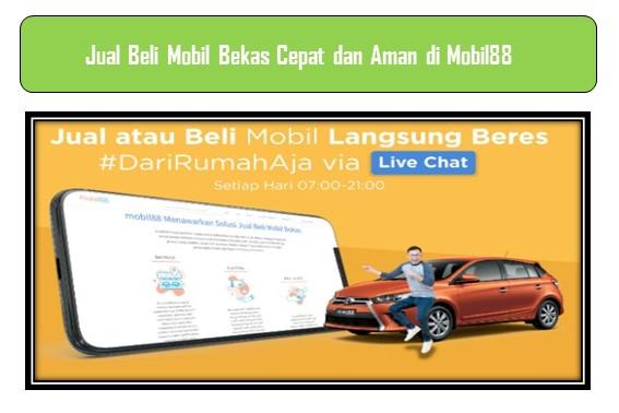 Jual Beli Mobil Bekas Cepat dan Aman di Mobil88