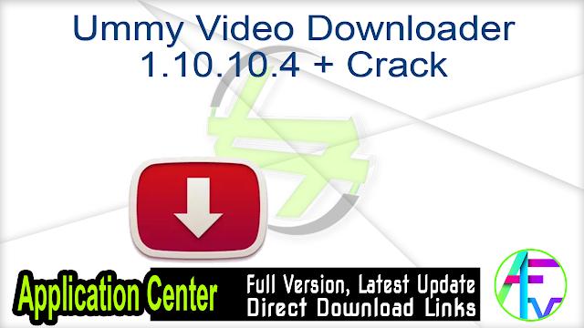 Ummy Video Downloader 1.10.10.4 + Crack