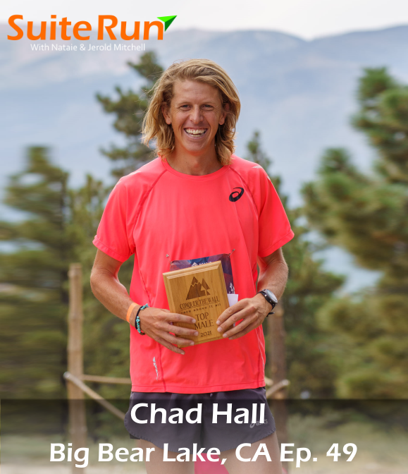 49   Big Bear Lake, CA with Chad Hall: Running in So. Cal's Premiere Mountain Town
