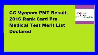 CG Vyapam PMT Result 2016 Rank Card Pre Medical Test Merit List Declared