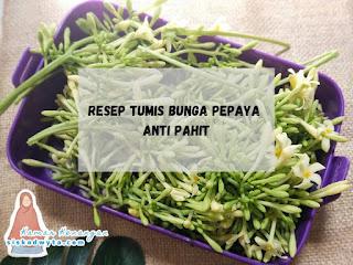 resep tumis bunga pepaya anti pahit