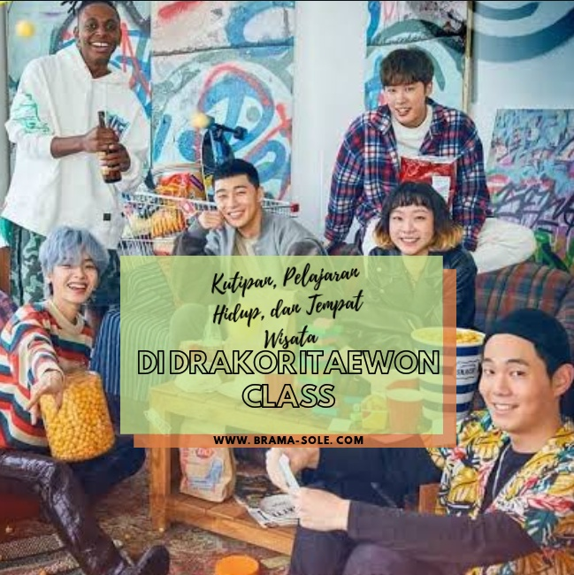 Kutipan Keren, Pelajaran Hidup, Dan Tempat Wisata Di Drakor Itaewon Class