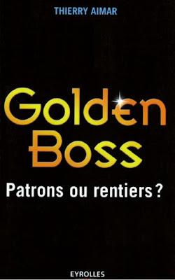 Télécharger Livre Gratuit Golden Boss - Patrons ou rentiers ? pdf