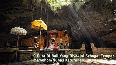 9 Pura di Bali yang Diyakini Sebagai Tempat Memohon/Nunas Keturunan
