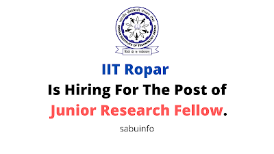IIT Ropar Is Hiring For The Post of Junior Research Fellow. Apply Now