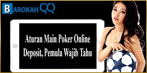 Aturan Main Poker Online Deposit, Pemula Wajib Tahu