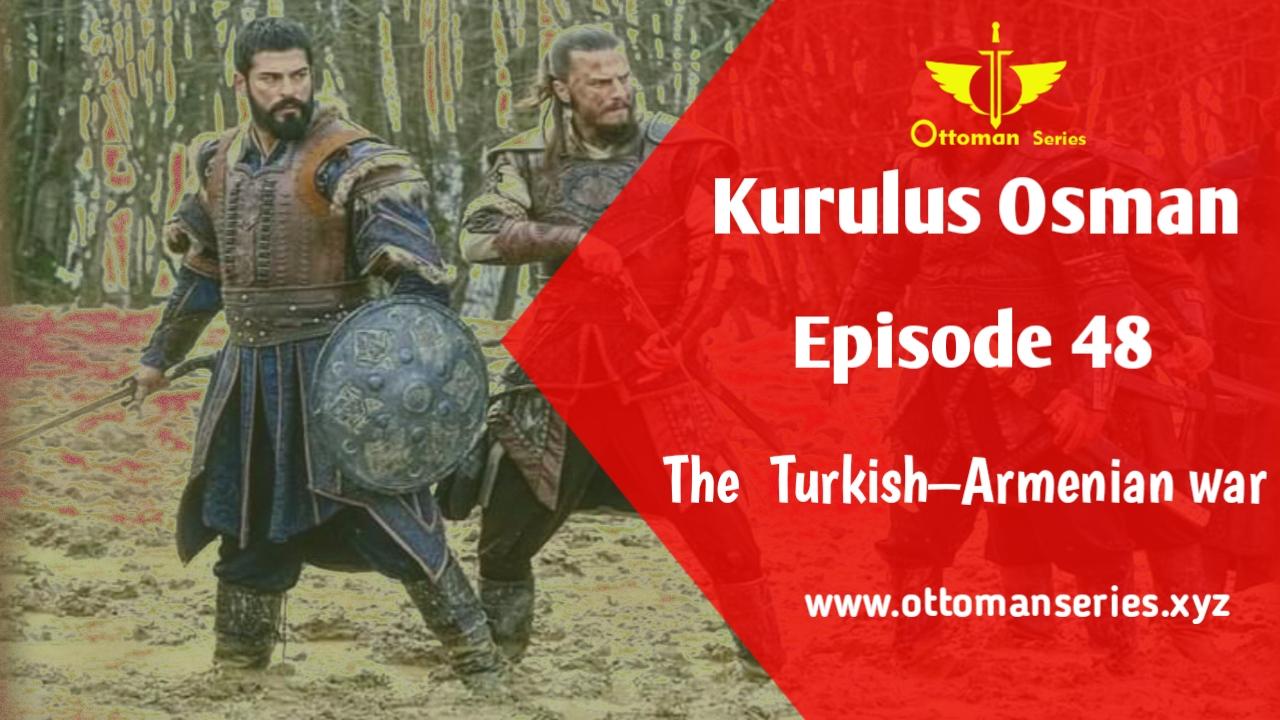 what's-going-on-Kurulus-Osman-Episode-48