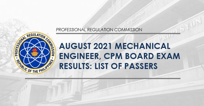 RESULTS: August 2021 Mechanical Engineer ME, CPM board exam list of passers