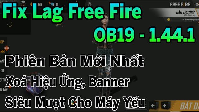 Fix Lag Free Fire OB19 - 1.44.1 Giảm Lag Siêu Mượt Cho Máy Yếu, Xoá Hiệu Ứng Ổn Định FPS | HQT CHANNEL
