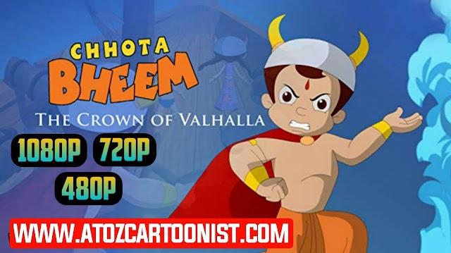CHHOTA BHEEM AND THE CROWN OF VALHALLA FULL MOVIE IN HINDI DOWNLOAD (480P, 720P & 1080P)