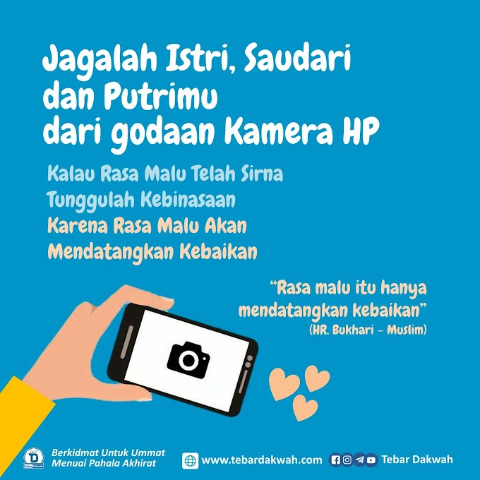 Jagalah istri, saudari dan putrimu dari godaan Kamera HP