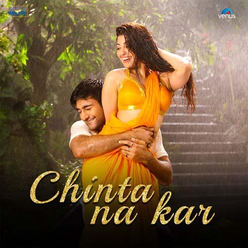 Chinta Na Kar Lyrics – Nakash Aziz & Neeti Mohan   Hungama 2