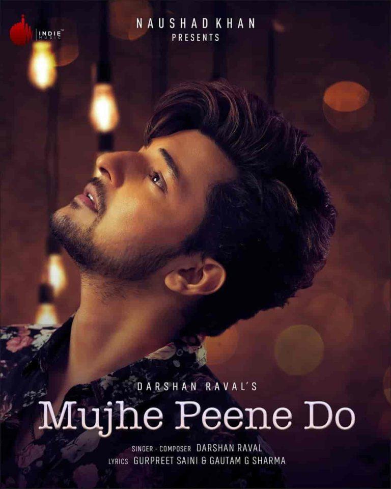 Mujhe Peene Do Song Lyrics, Sung By Darshan Raval.