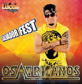 OS AFRICANOS - SALVADOR FEST 2016