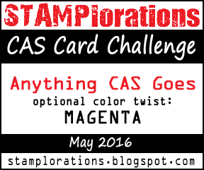 http://stamplorations.blogspot.co.uk/2016/05/cas-challenge-may.html