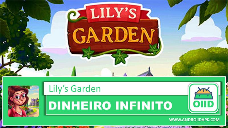 Lily's Garden v1.23.0 – APK MOD HACK – Dinheiro Infinito