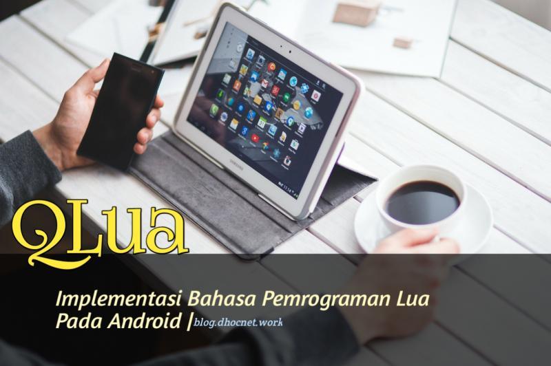 QLua Implementasi Bahasa Pemrograman Lua Pada Android