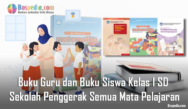 Buku Guru dan Buku Siswa Kelas I SD Sekolah Penggerak Semua Mata Pelajaran