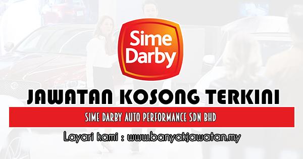 Jawatan Kosong 2019 di Sime Darby Auto Performance Sdn Bhd