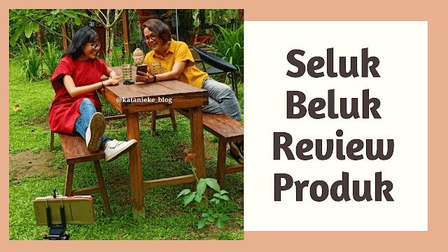 Seluk beluk review produk di blog