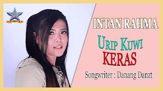 Lirik Lagu Intan Rahma - Urip Kuwi Keras