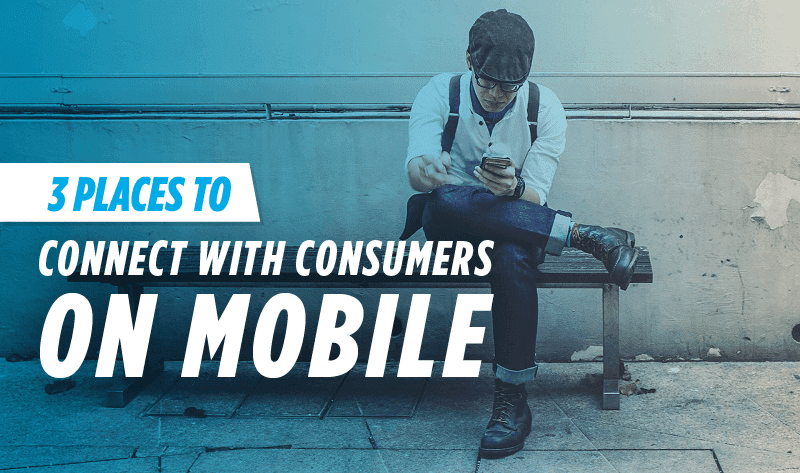 3 Places Small Businesses Can Connect with Consumers on Mobile - #Infographic