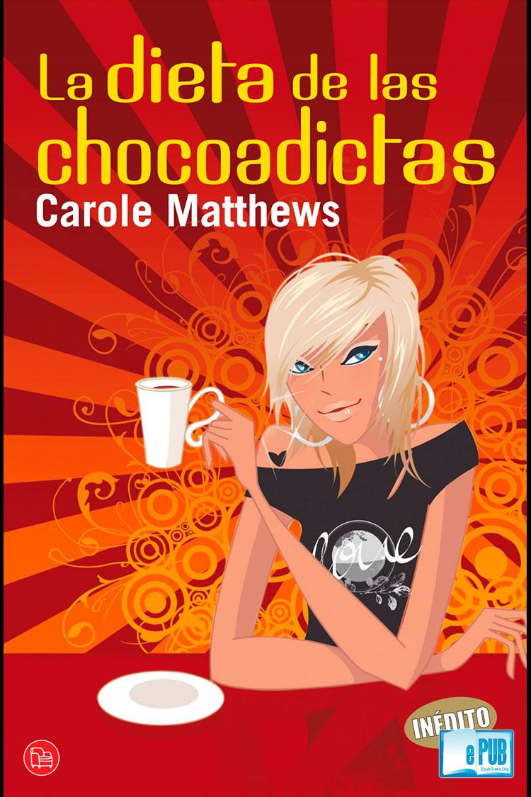La dieta de las chocoadictas – Carola Matthews