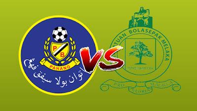 Live Streaming Pahang vs Melaka United Piala Malaysia 29.9.2019