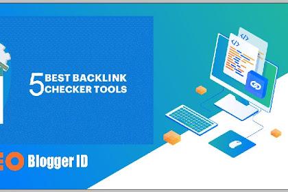 5 Website Backlink Checker Tools Terbaik dan Gratis Untuk Pemula