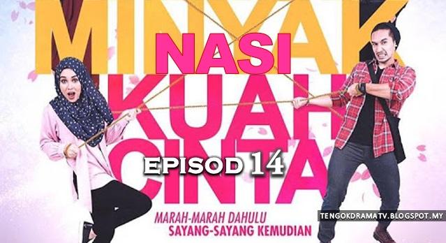 Drama Nasi Minyak Kuah Cinta – Episod 14