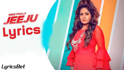 Jeeeju Lyrics - Miss Pooja Ft Harish Verma