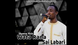Mp3 Music : Shamsu Alale -Wata Rana Sai Labari