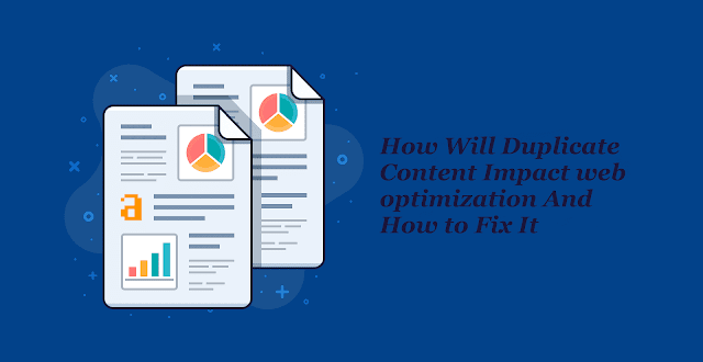 How Will Duplicate Content Impact web optimization And How to Fix It?