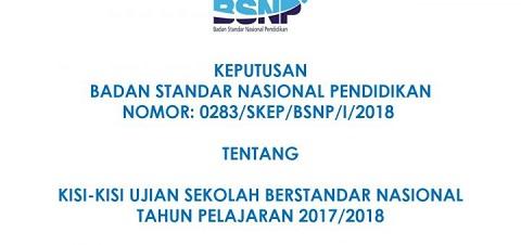 Dokumen Acuan Pelaksanaan USBN Tahun Pelajaran 2017/2018 dan Surat Keputusan BSNP Tentang Kisi-Kisi USBN Tahun Pelajaran 2017/2018