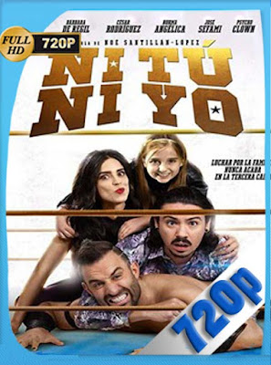 Ni tú ni yo (2018) HD[720P] latino[GoogleDrive] DizonHD