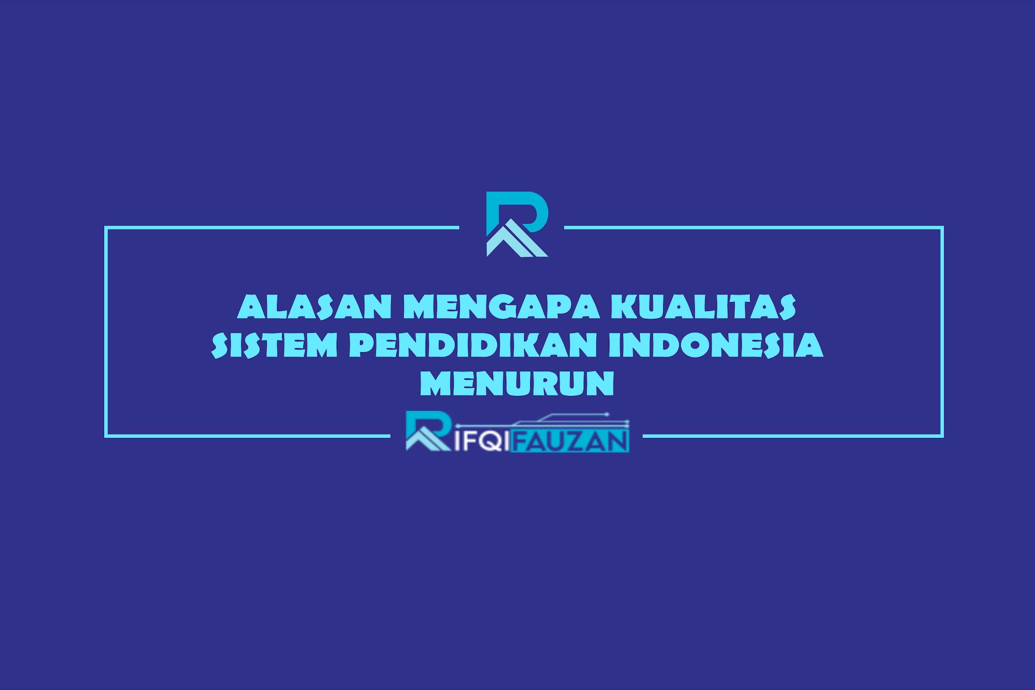 Mengapa Sistem Pendidikan Indonesia Buruk? (Sistem Pendidikan Indonesia Dibandingkan dengan Dunia)