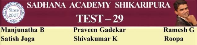 SADHANA ACADEMY  SHIKARIPURA.ONLINE  TEST -29
