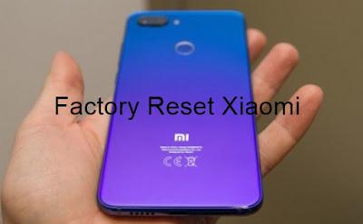 Cara Reset & Factory Reset HP Xiaomi Semua Tipe Ke Pengaturan Pabrik Work 100%