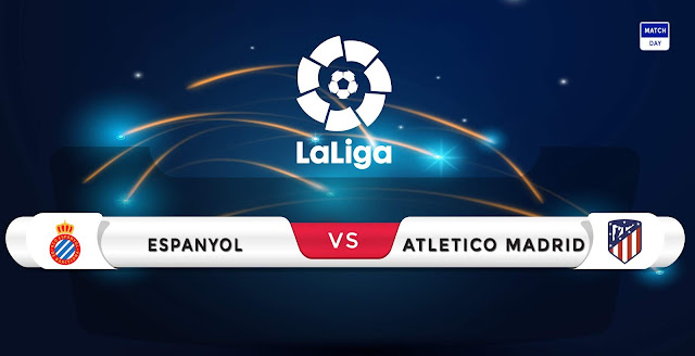 Espanyol vs Atletico Madrid Prediction & Match Preview