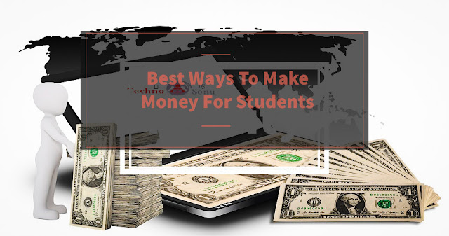 Best Ways To Make Money For Students