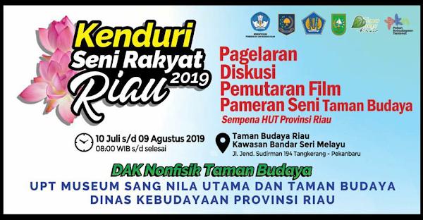 27 Juli, Suku Seni Tampil dalam Kenduri Seni Rakyat Riau 2019