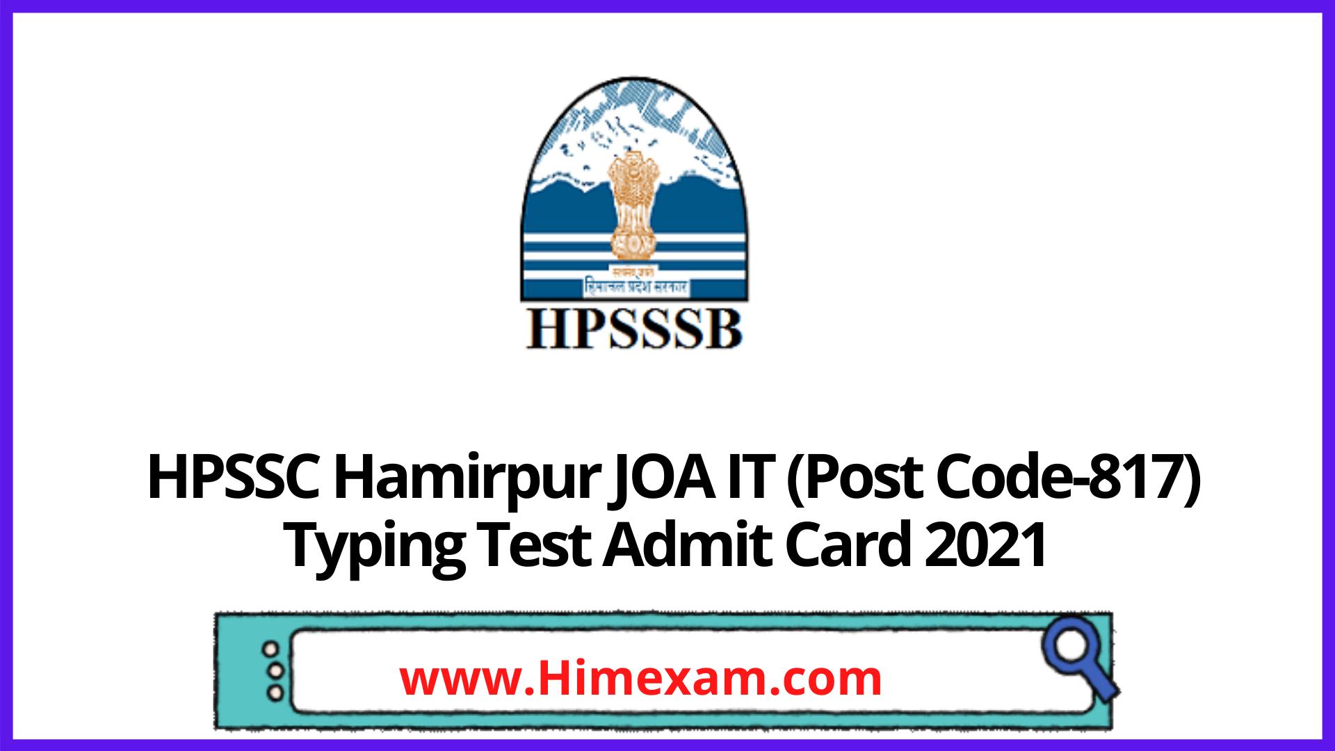 HPSSC Hamirpur JOA IT (Post Code-817) Typing Test Admit Card 2021
