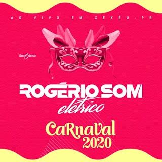 Rogério Som - Elétrico - Carnaval - 2020