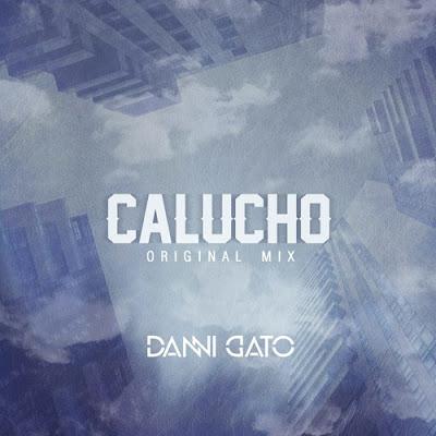 Danni Gato - Calucho (Original Mix)