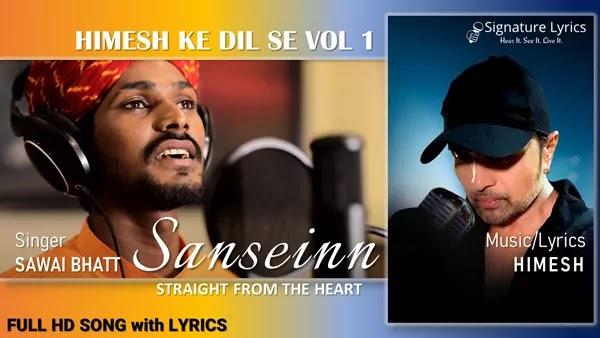 Sanseinn Lyrics - Sawai Bhatt - Himesh Ke Dil Se Vol 1