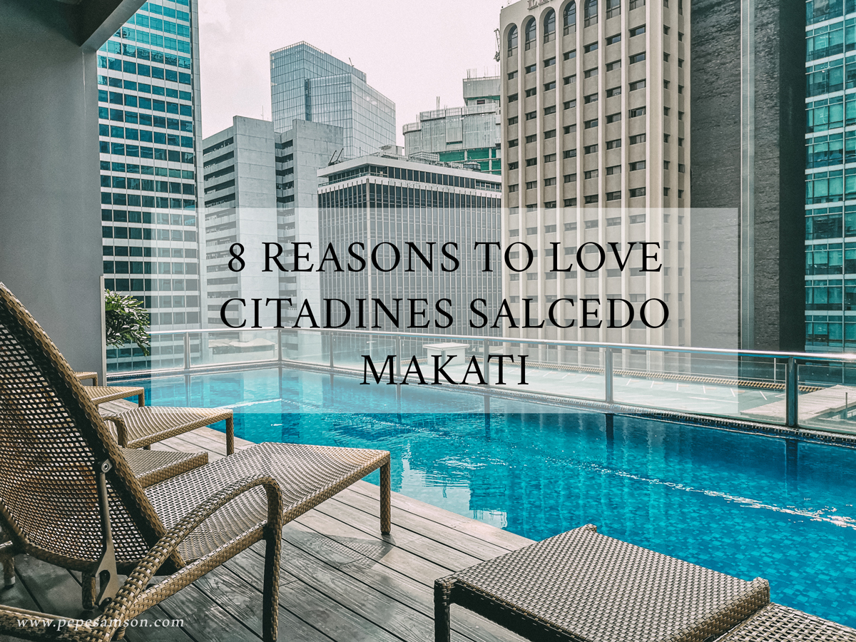 8 Reasons to Love Citadines Salcedo Makati