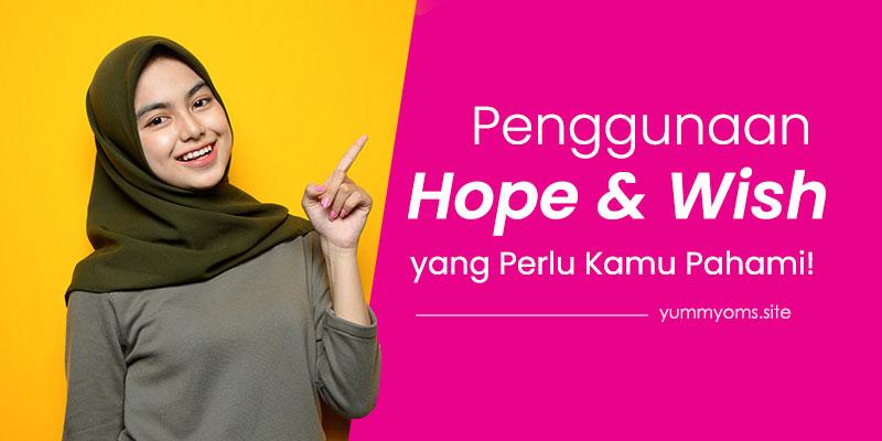 Penggunaan Hope dan Wish yang perlu kamu ketahui dan pahami