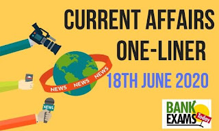 Current Affairs One-Liner: 18th June 2020