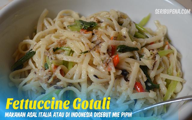 Fettuccine Gotali, Makanan Perpaduan Resep Makanan Gorontalo Italia yang Enak